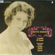 Annette Hanshaw - Vol 1 Lovable & Sweet
