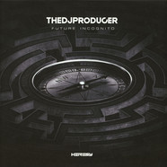 DJ Producer, The - Future Incognito