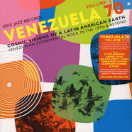 Soul Jazz Records Presents - Venezuela 70 Volume 2 - Cosmic Visions Of A Latin American Earth: Venezuelan Experimental Rock In The 1970s & Beyond