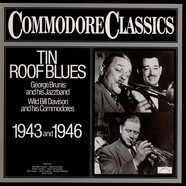 George Brunies And His Jazz Band / Wild Bill Davison And His Commodores - Tin Roof Blues 1943 And 1946