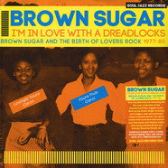 Soul Jazz Records Presents - Brown Sugar- I'm In Love With A Dreadlocks: Brown Sugar And The Birth Of Loves Rock 1977-80