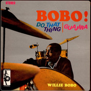 Willie Bobo - Bobo! Do That Thing | Guajira