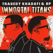 Tragedy Khadafi & BP - Immortal Titans