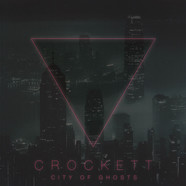 Crockett - City Of Ghosts Black Vinyl Edition