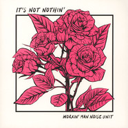 Workin' Man Noise Unit - It's Not Nothin