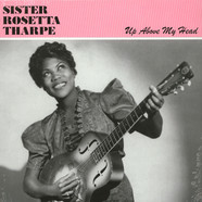 Sister Rosetta Tharpe - Up Above My Head