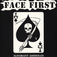 Face First - Ignorant Assholes