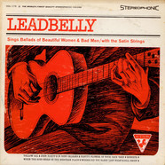Leadbelly - Sings Ballads Of Beautiful Women & Bad Men / With The Satin Strings