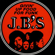 The J.B.'s - Givin' Up Food For Funk