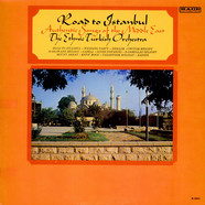 The Ethnic Turkish Orchestra - The Road To Istanbul (Authentic Songs Of The Middle East)