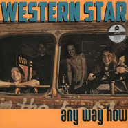 Western Star - Any Way How