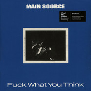 Main Source - Fuck What You Think Limited Numbered White Vinyl Edition
