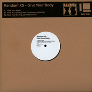 Random XS - Give Your Body