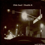 Olde Soul | Double K - Taking Me Places / Face To Face
