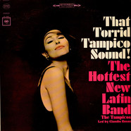 Tampicos, The - That Torrid Tampico Sound!