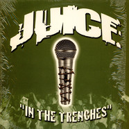 Juice - In the trenches