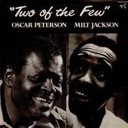 Oscar Peterson / Milt Jackson - Two Of The Few