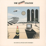 Ed Longo & The Applied Arts Ensemble - The Other Fantasy