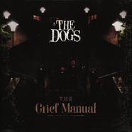 Dogs, The - The Grief Manua