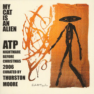 My Cat Is An Alien - Atp: Nightmare Before Christmas 2006 Curated By Thurston Moore