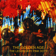 Legendary Pink Dots, The - The Golden Age