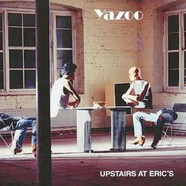 Yazoo - Upstairs At Eric's 2018 Remastered Edition