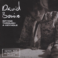 David Bowie - Spying Through A Keyhole (Demos & Unreleased Songs)