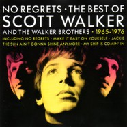 Scott Walker - No Regrets - The Best Of Scott Walker & The Walker Brothers