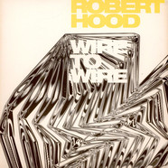 Robert Hood - Wire To Wire