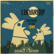 L'Entourloop - Chickens In Your Town