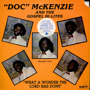 Doc McKenzie And The Gospel Hi-Lites - What A Wonder The Lord Has Done