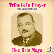 Rev. Oris Mays - Tribute In Prayer (From A Soldier In Viet Nam)