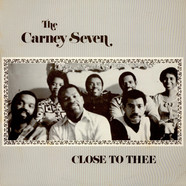 Carney Seven, The - Close To Thee