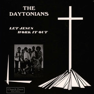 Daytonians, The - Let Jesus Work It Out