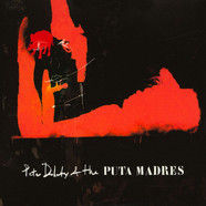 Peter Doherty & The Puta Madres - Peter Doherty & The Puta Madres Deluxe Edition