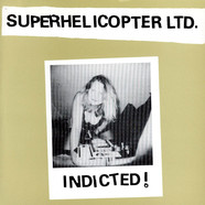 Superhelicopter - Indicted!