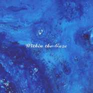 Imbue - Within The Gaze White & Blue Marbled Vinyl Edition