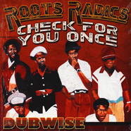 Roots Radics - Check For You Once Dubwise