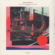 V.A. - Outro Tempo II Electronic And Contemporary Music From Brazil 1984-1996