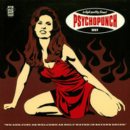 Psychopunch - We Are Just As Welcome As Holy Water In Satan's Drink