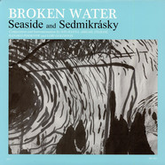 Broken Water - Seaside And Sedmikrásky