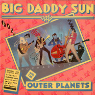 Big Daddy Sun And The Outer Planets - Rockabilly