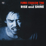 Fumio Itabashi Trio - Rise And Shine: Live At The Aketa's