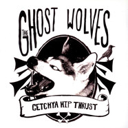 Ghost Wolves, The - Getchya Hip Thrust
