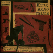 King Automatic - I Walk My Murderous Intentions Home