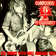 Corrosion Of Conformity - Six Songs With Mike Singing: 1985