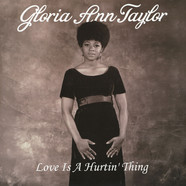 Gloria Ann Taylor - Love Is A Hurtin' Thing 180g Edition