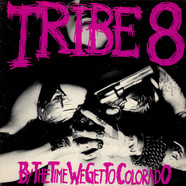 Tribe 8 - By The Time We Get To Colorado