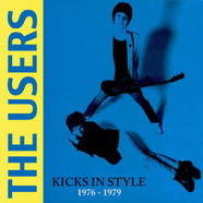 The Users - Kicks In Style 1976 - 1979