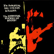 Immortal Lee County Killers - The Essential Fucked Up Blues!